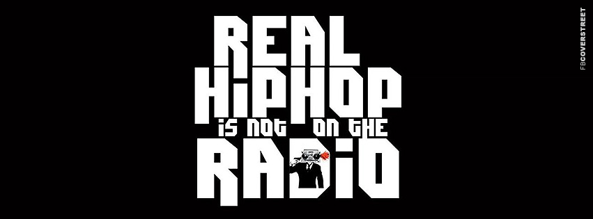 Real Hip Hop Is Not on The Radio  Facebook Cover