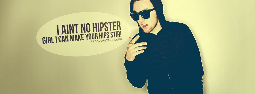 Mac Miller Aint Not Hipster Quote Facebook cover
