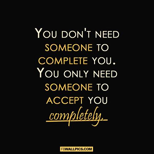 You Dont Need Someone To Complete You Quote Facebook picture
