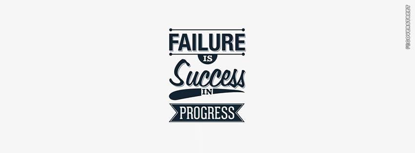 Failure Is Success In Progress  Facebook Cover
