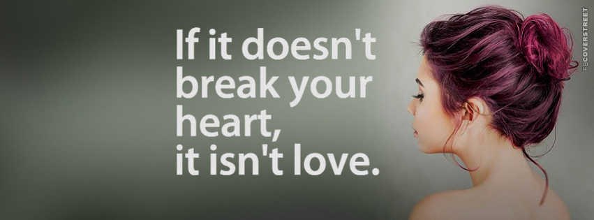 If It Doesnt Break Your Heart  Facebook cover