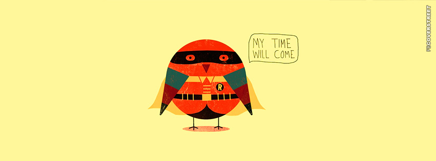 Robins Time Will Come  Facebook cover