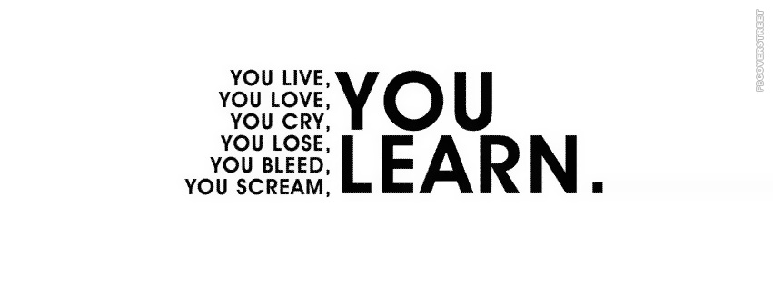 You Live You Learn  Facebook Cover
