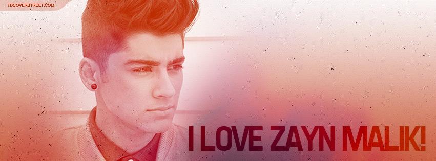 I Love Zayn Malik Facebook Cover