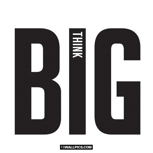 Think Big Quote  Facebook Pic