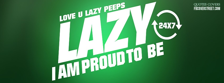 Proud To Be Lazy Facebook Cover Fbcoverstreetcom