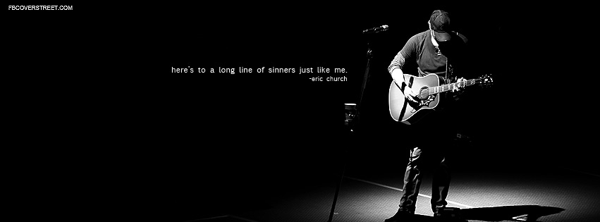 Eric Church Sinners Like Me Lyrics Quote Facebook Cover