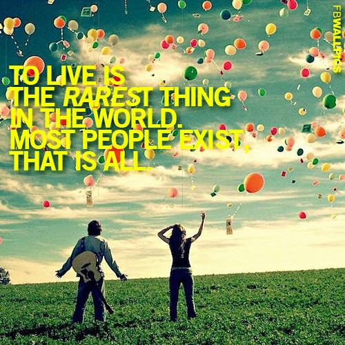 To Live Is The Rarest Thing Inspiring Life Quote Facebook picture