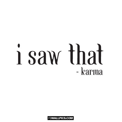 Karma Saw That Funny Quote Facebook Picture - FBCoverStreet.com