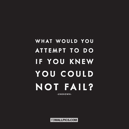 What Would You Attempt If You Knew You Could Not Fail Facebook Picture Fbcoverstreet Com